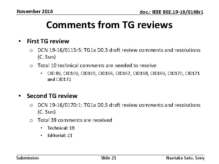 November 2016 doc. : IEEE 802. 19 -16/0168 r 1 Comments from TG reviews