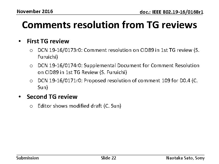 November 2016 doc. : IEEE 802. 19 -16/0168 r 1 Comments resolution from TG