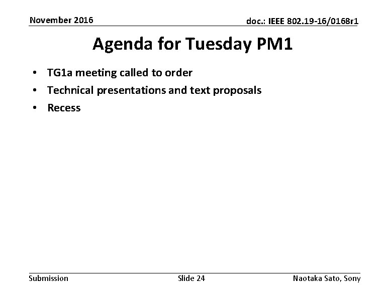 November 2016 doc. : IEEE 802. 19 -16/0168 r 1 Agenda for Tuesday PM