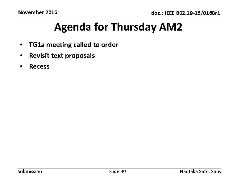 November 2016 doc. : IEEE 802. 19 -16/0168 r 1 Agenda for Thursday AM