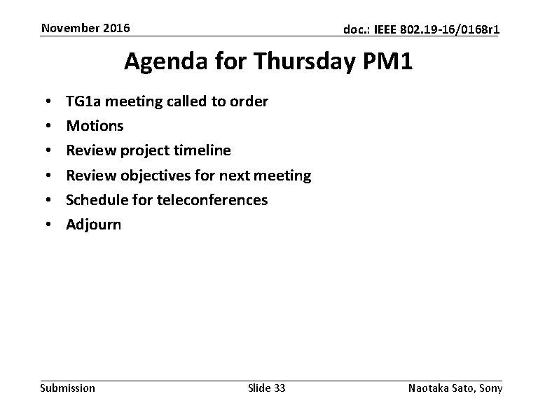 November 2016 doc. : IEEE 802. 19 -16/0168 r 1 Agenda for Thursday PM