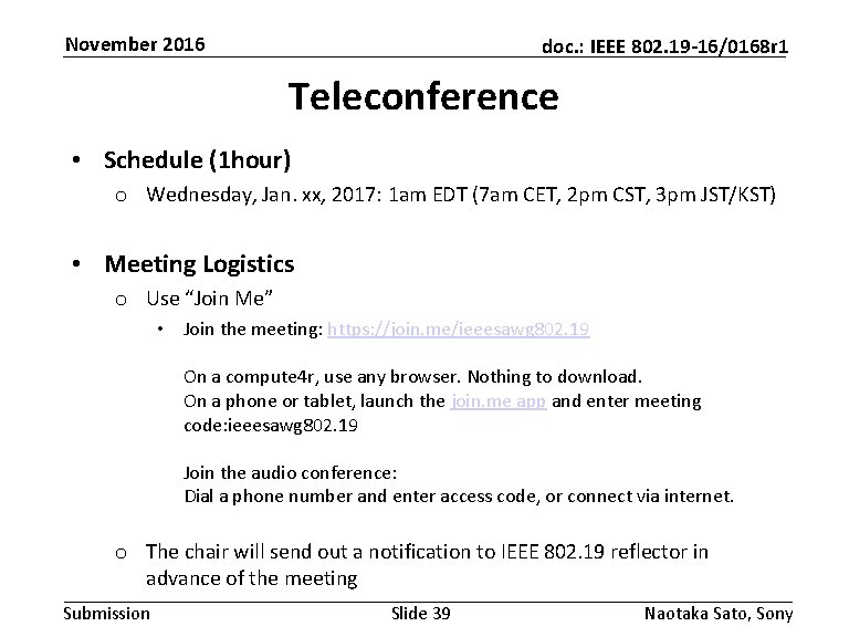 November 2016 doc. : IEEE 802. 19 -16/0168 r 1 Teleconference • Schedule (1