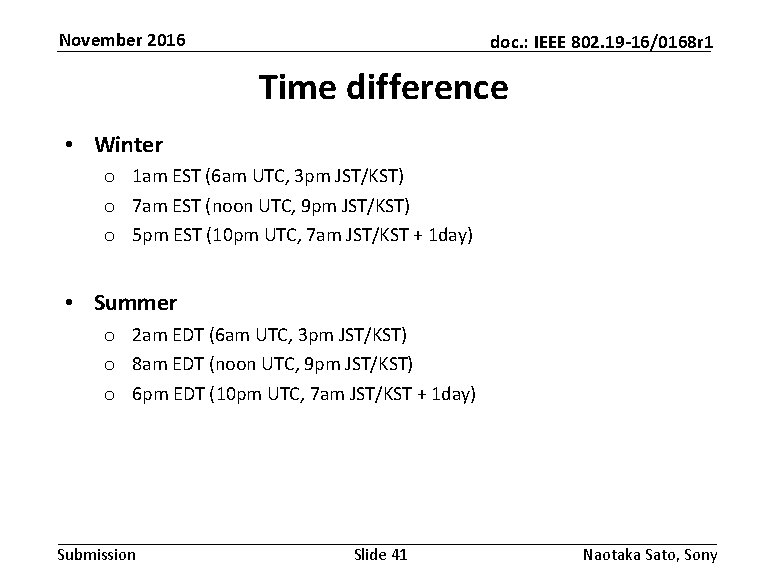 November 2016 doc. : IEEE 802. 19 -16/0168 r 1 Time difference • Winter