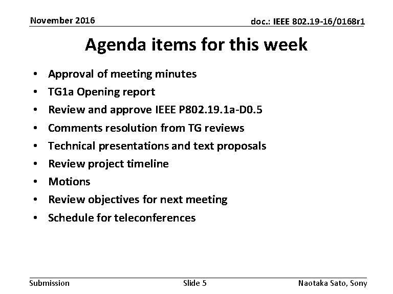 November 2016 doc. : IEEE 802. 19 -16/0168 r 1 Agenda items for this