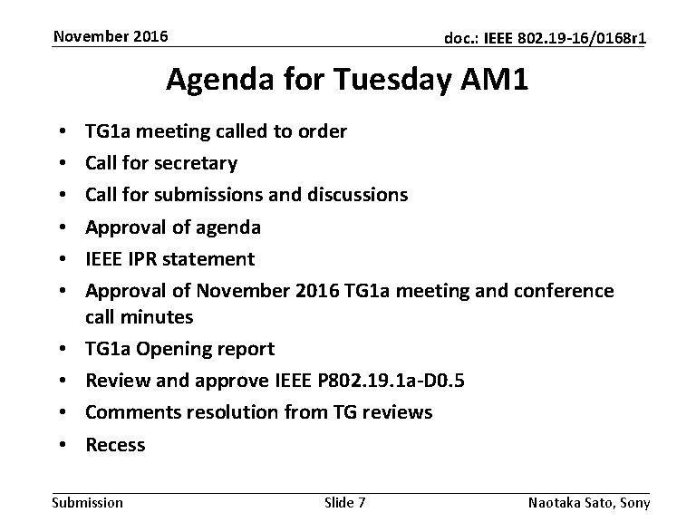 November 2016 doc. : IEEE 802. 19 -16/0168 r 1 Agenda for Tuesday AM