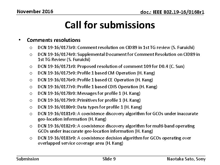 November 2016 doc. : IEEE 802. 19 -16/0168 r 1 Call for submissions •