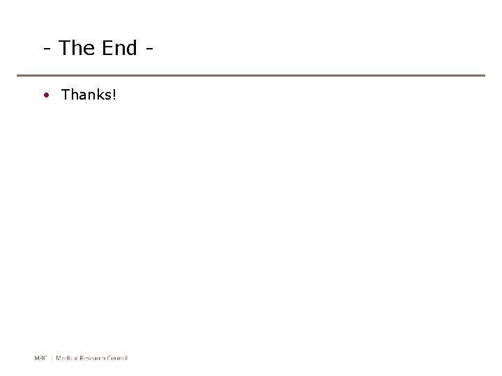 - The End • Thanks!