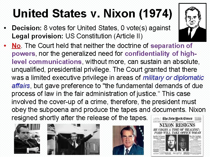 United States v. Nixon (1974) • Decision: 8 votes for United States, 0 vote(s)