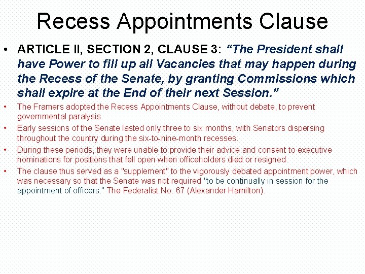 """Recess Appointments Clause • ARTICLE II, SECTION 2, CLAUSE 3: """"The President shall have"""