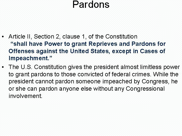 """Pardons • Article II, Section 2, clause 1, of the Constitution """"shall have Power"""