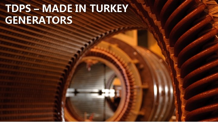TDPS – MADE IN TURKEY GENERATORS