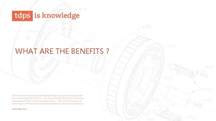 WHAT ARE THE BENEFITS ?