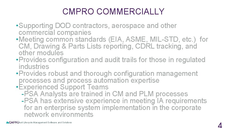 CMPRO COMMERCIALLY • Supporting DOD contractors, aerospace and other commercial companies • Meeting common