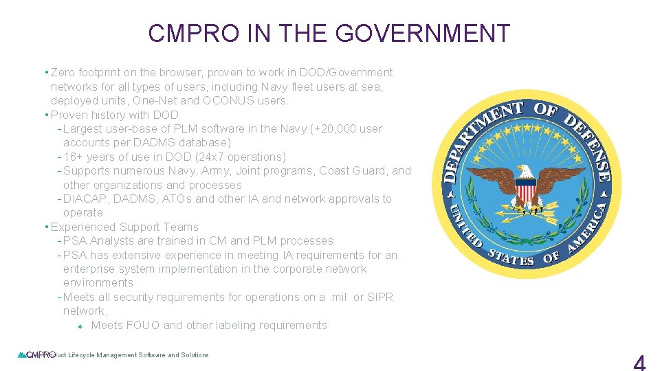 CMPRO IN THE GOVERNMENT • Zero footprint on the browser, proven to work in
