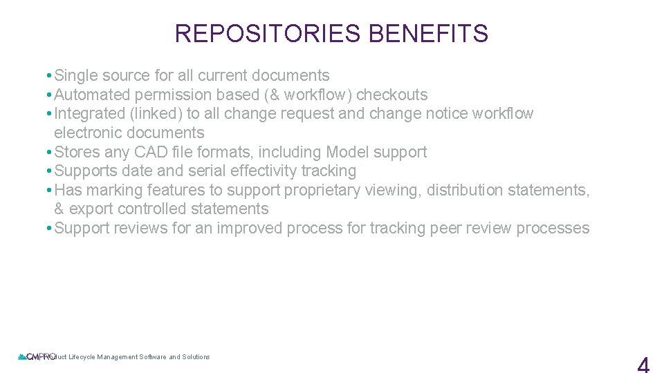 REPOSITORIES BENEFITS • Single source for all current documents • Automated permission based (&