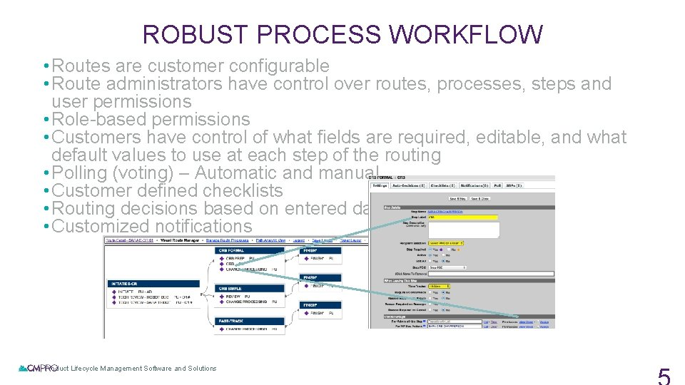 ROBUST PROCESS WORKFLOW • Routes are customer configurable • Route administrators have control over