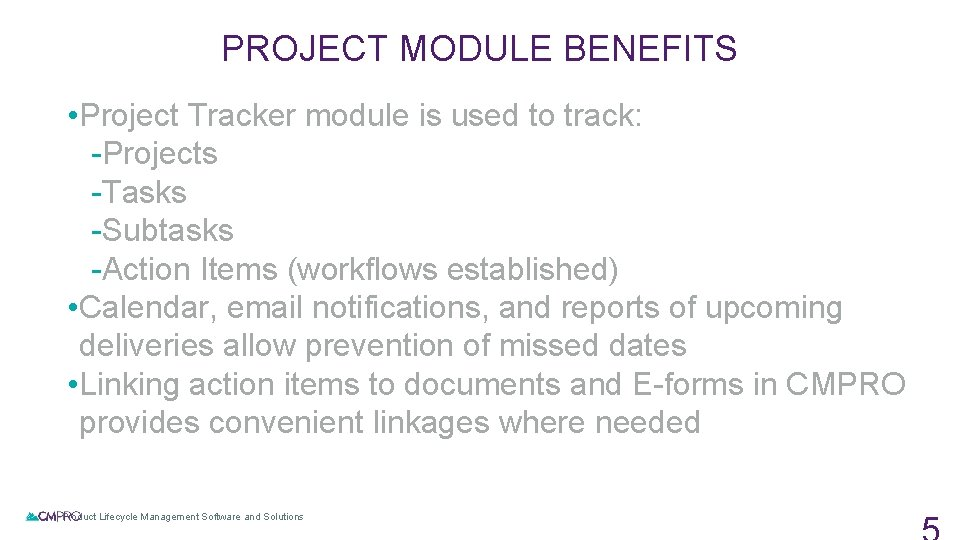 PROJECT MODULE BENEFITS • Project Tracker module is used to track: -Projects -Tasks -Subtasks