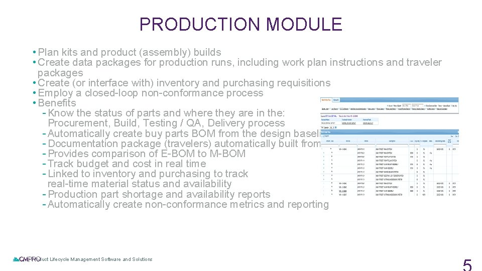 PRODUCTION MODULE • Plan kits and product (assembly) builds • Create data packages for