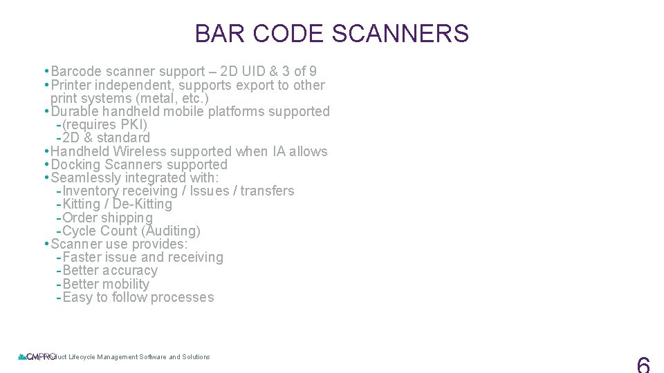 BAR CODE SCANNERS • Barcode scanner support – 2 D UID & 3 of
