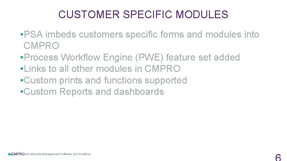 CUSTOMER SPECIFIC MODULES • PSA imbeds customers specific forms and modules into CMPRO •