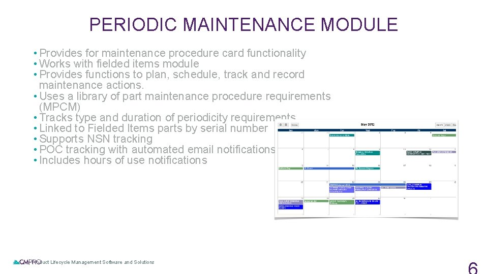 PERIODIC MAINTENANCE MODULE • Provides for maintenance procedure card functionality • Works with fielded