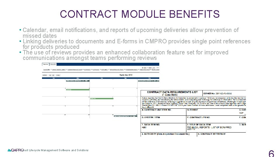 CONTRACT MODULE BENEFITS • Calendar, email notifications, and reports of upcoming deliveries allow prevention