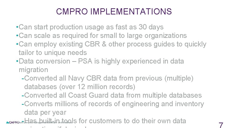 CMPRO IMPLEMENTATIONS • Can start production usage as fast as 30 days • Can