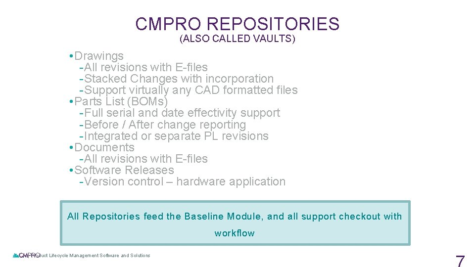 CMPRO REPOSITORIES (ALSO CALLED VAULTS) • Drawings - All revisions with E-files - Stacked