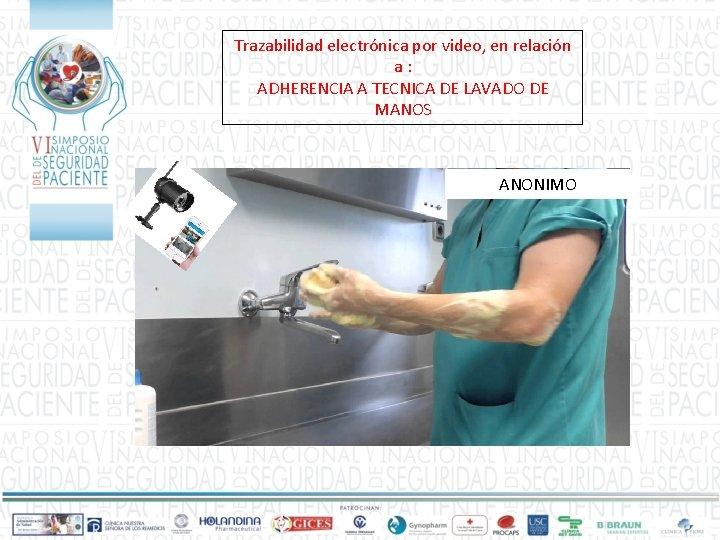 Trazabilidad electrónica por video, en relación a: ADHERENCIA A TECNICA DE LAVADO DE MANOS