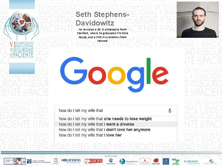 Seth Stephens. Davidowitz He received a BA in philosophy from Stanford, where he graduated