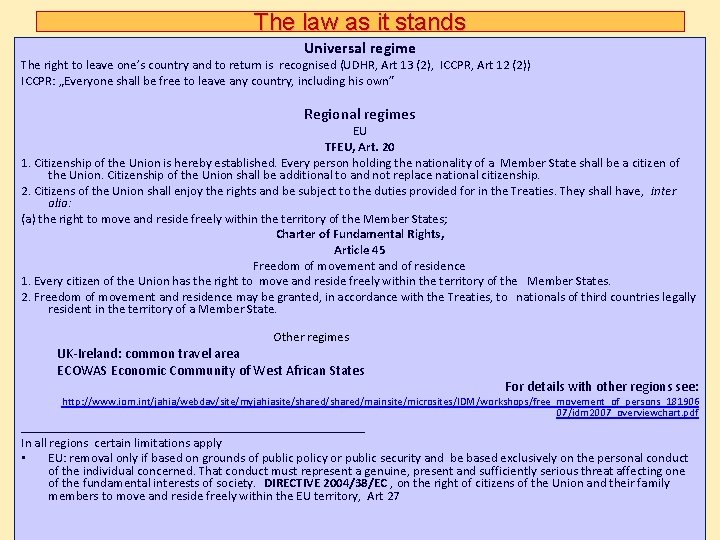 The law as it stands Universal regime The right to leave one's country and