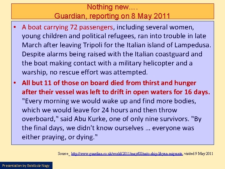 Nothing new…. Guardian, reporting on 8 May 2011 • A boat carrying 72 passengers,