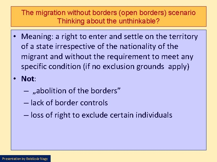 The migration without borders (open borders) scenario Thinking about the unthinkable? • Meaning: a