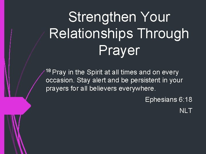 Strengthen Your Relationships Through Prayer 18 Pray in the Spirit at all times and