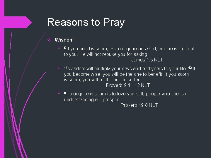 Reasons to Pray Wisdom 5 If you need wisdom, ask our generous God, and