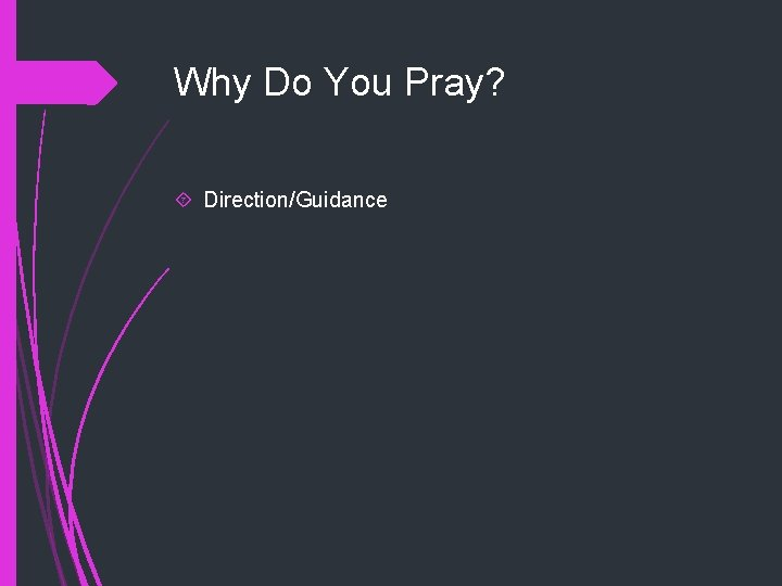 Why Do You Pray? Direction/Guidance