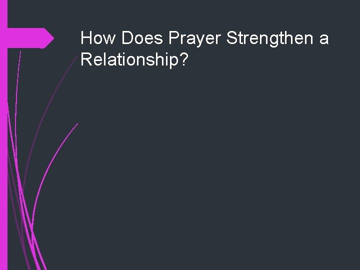 How Does Prayer Strengthen a Relationship?