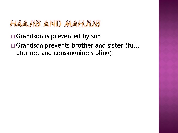 � Grandson is prevented by son � Grandson prevents brother and sister (full, uterine,