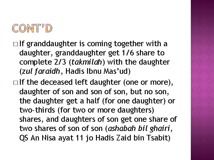 � If granddaughter is coming together with a daughter, granddaughter get 1/6 share to
