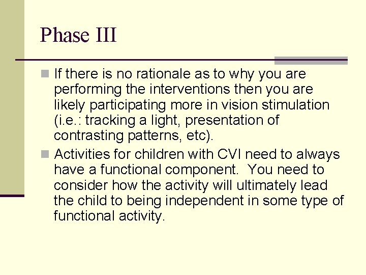 Phase III n If there is no rationale as to why you are performing