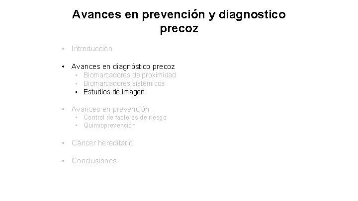 Avances en prevención y diagnostico precoz • Introducción • Avances en diagnóstico precoz •
