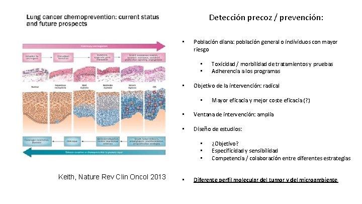 Detección precoz / prevención: • Población diana: población general o individuos con mayor riesgo