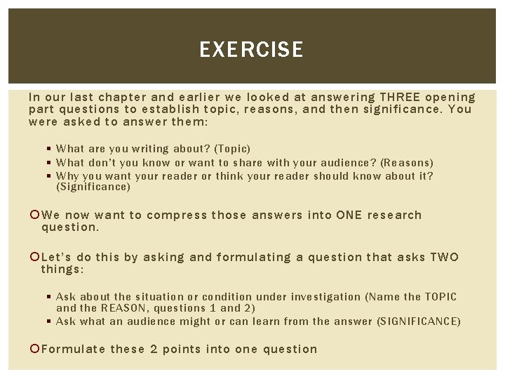 EXERCISE In our last chapter and earlier we looked at answering THREE opening part