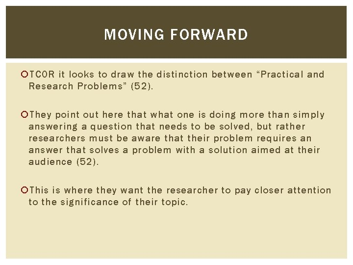 """MOVING FORWARD TCOR it looks to draw the distinction between """"Practical and Research Problems"""""""