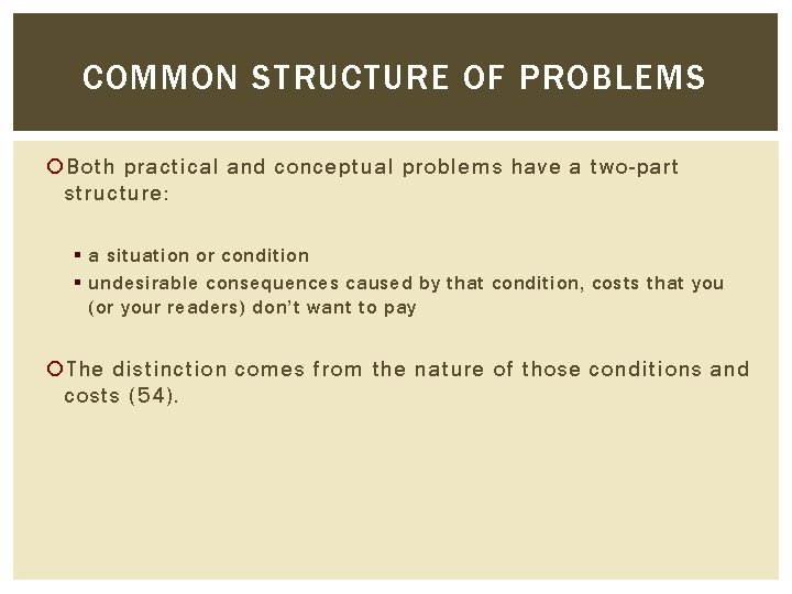 COMMON STRUCTURE OF PROBLEMS Both practical and conceptual problems have a two-part structure: §