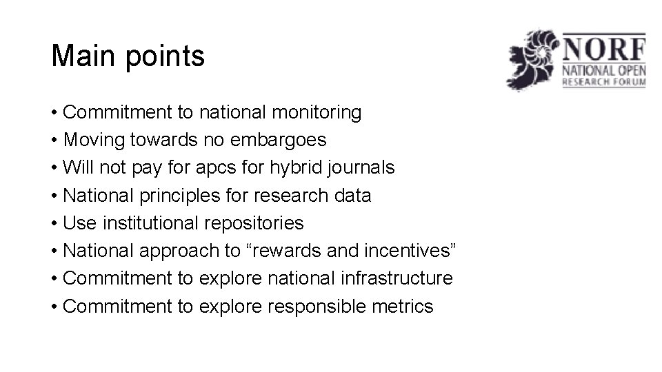 Main points • Commitment to national monitoring • Moving towards no embargoes • Will