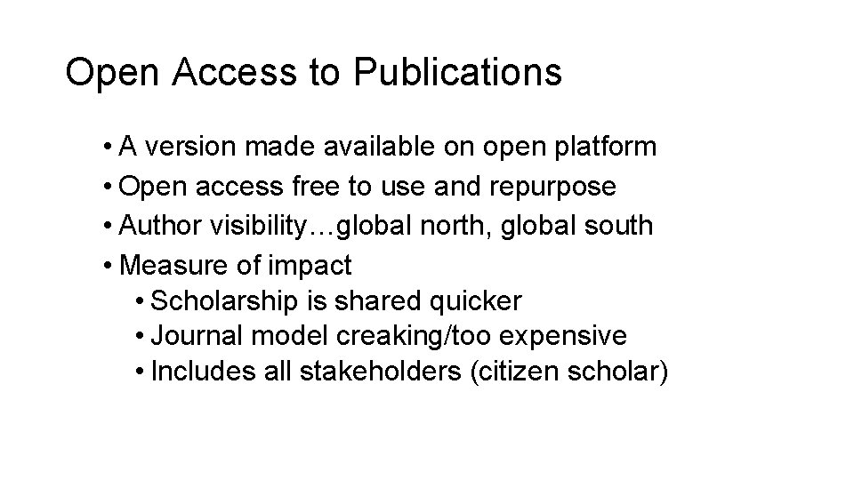 Open Access to Publications • A version made available on open platform • Open