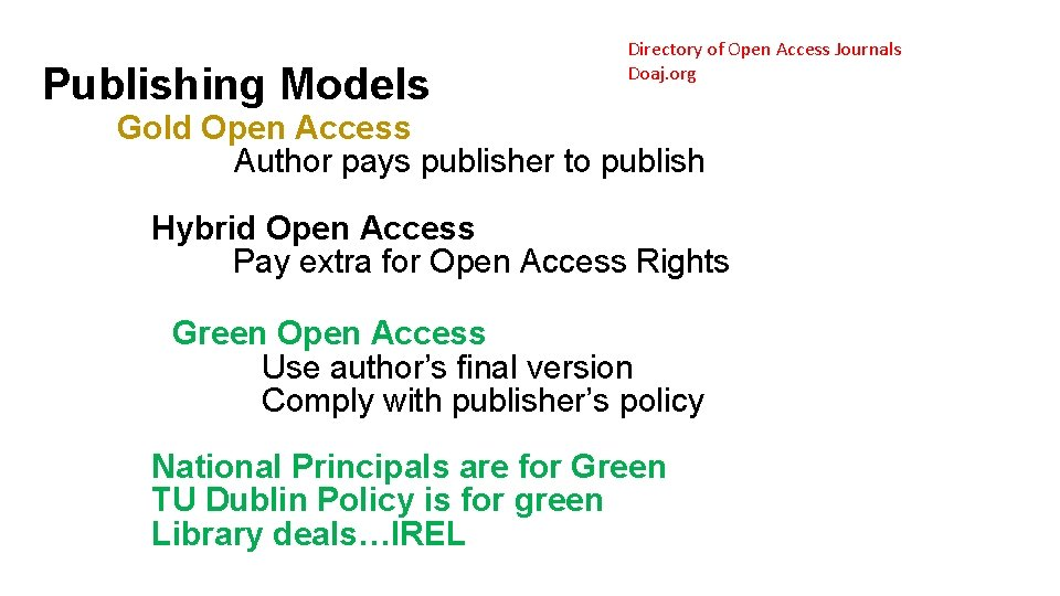Publishing Models Directory of Open Access Journals Doaj. org Gold Open Access Author pays