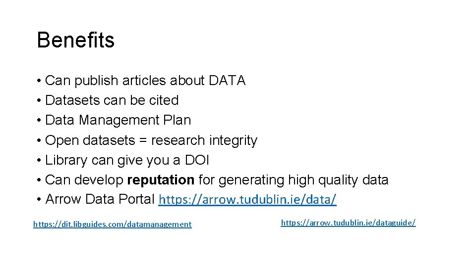 Benefits • Can publish articles about DATA • Datasets can be cited • Data