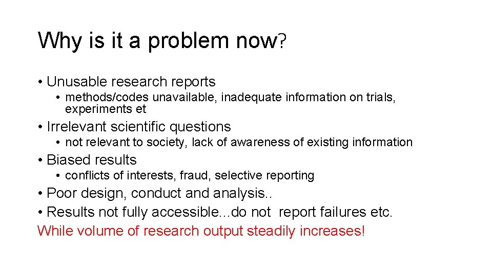 Why is it a problem now? • Unusable research reports • methods/codes unavailable, inadequate
